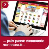 Etape 2: ... puisse passe commande sur houra.fr ...