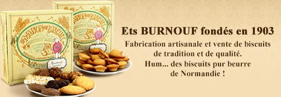 Ets BURNOUF fondés en 1903 : Fabrication artisanale et vente de biscuits de tradition et de qualité. Hum... des biscuits pur beurre de Normandie !