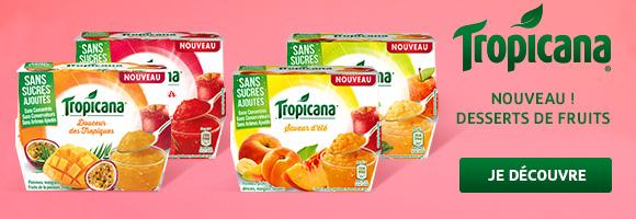 Gourmandise, variété et créativité...Découvrez les nouveaux desserts de fruits sans sucre ajouté Tropicana!