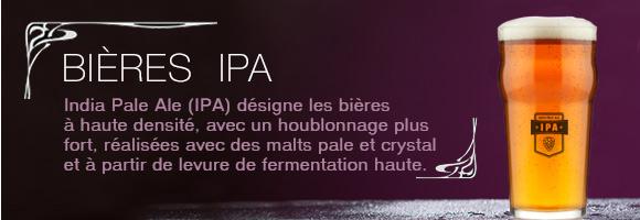 India Pale Ale (IPA) est un terme utilisé pour désigner les bièresà haute densité et avec un houblonnage plus fort, réalisées avec des malts
