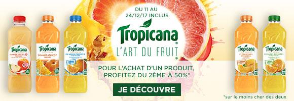 Profitez de notre promotion TROPICANA : pour l'achat d'un produit le 2ème à -50%.