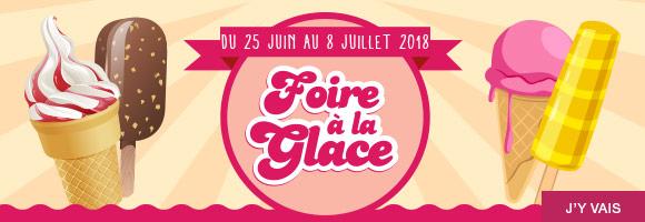 Du 5 au 18 juin profitez de nombreuses promotions avec la foire à la glace.