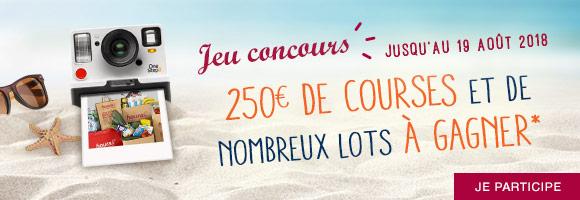 Jusqu'au 19 août, participez au jeu concours : 250 euros de courses et de nombreux lots à gagner* !   *Voir conditions