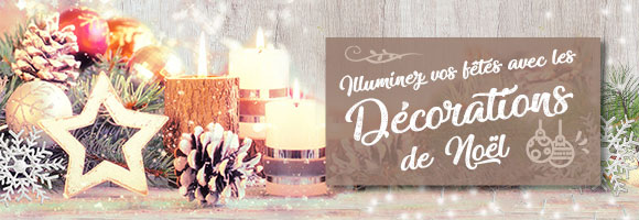 Illuminez vos fêtes avec les décorations de Noël