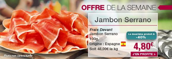 Profitez de notre offre de la semaine sur le Jambon Serrano
