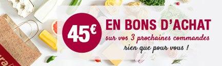 Bénéficiez de 45 euros sous la forme de 3 bons d'achat de 15 euros à valoir sur vos 3 premières commandes. Offre soumise à condition valable jusqu'au 29/02/2020.