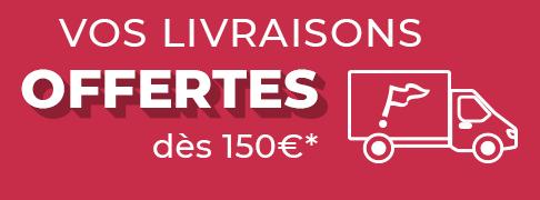 Vos livraisons offertes dès 150€, à partir de votre 1ère commande pendant 3 mois (hors frais de livraison et hors professionnels