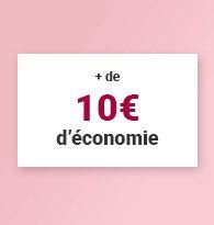 + de 10 euros d'économie